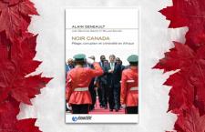 Livre – Noir Canada : pillage, corruption et criminalité en Afrique