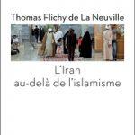 Parution : L'Iran au-delà de l'islamisme (par Thomas Flichy)