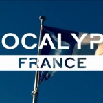 « Apocalypse France », de Paul-Éric Blanrue et Julien Teil : un documentaire choc à venir