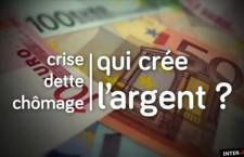 « Crise, dette, chômage : qui crée l'argent? » : un documentaire de Gabriel Rabhi