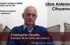 Libre Antenne Citoyenne, avec Christophe Oberlin : « Y a-t-il une seule ou plusieurs races humaines ? » (vendredi 2 octobre à 20h30)