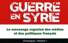 Livre : « Guerre en Syrie – Le mensonge organisé des médias et des politiques français » de François Belliot
