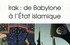 «Irak: de Babylone à l'État islamique», par Myriam Benraad