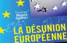 La Désunion européenne, pourquoi ça ne marche pas (20 novembre 2013)