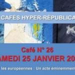 Café hyper-républicain : « Boycotter les européennes : un acte éminemment citoyen ! » (25 Janvier  2014)