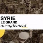 Syrie : France Télévisions relaye la propagande de Damas!… Vraiment?
